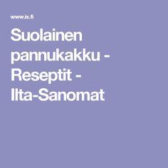 Suolainen pannukakku - Reseptit - Ilta-Sanomat