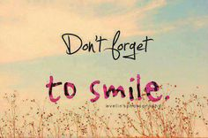 Don't Forget Smile