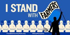 Farmers Rally at White House to Protest Monsanto's GMO Empire  http://www.commondreams.org/headline/2013/01/11   and: http://action.fooddemocracynow.org/sign/farmers_vs_monsanto/