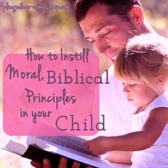 How to Instill Moral, Biblical Principles in your Child. plungedeep-clmbsteep.com