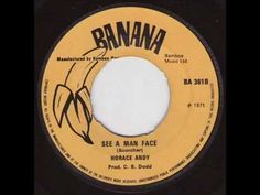Horace Andy - See A Man's Face (Banana)