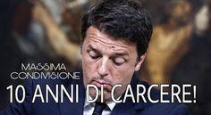 NOTIZIE IN MOVIMENTO: CLAMOROSA BOMBA RENZI RISCHIA 10 ANNI DI CARCERE G...