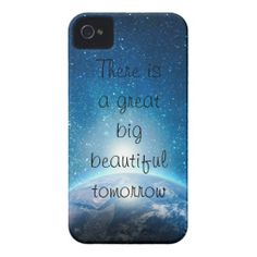 There is a great big beautiful tomorrow quote - iPhone 4 case - available - $29.95 ===> get it here http://www.zazzle.com/there_is_a_great_big_beautiful_tomorrow_quote_iphone_4_case_mate_cases-179420248619044477?rf=238492824372051773&tc=pinterest