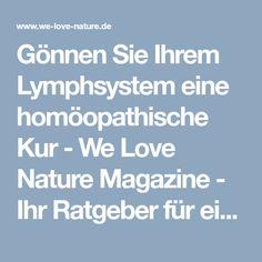 Gönnen Sie Ihrem Lymphsystem eine homöopathische Kur - We Love Nature Magazine - Ihr Ratgeber für ein naturgesundes Leben