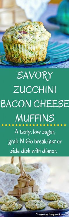 SAVORY ZUCCHINI BACON CHEESE MUFFINSa tasty grab N Go breakfast or side dish with dinner. These low sugar muffins are stuffed with zucchini, bacon and cheese with a hint of dill. Try these tasty muffins with a hearty soup! http://homemadeFoodjunkie.com
