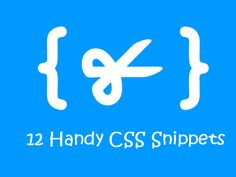 12 Handy CSS Snippets for Developers