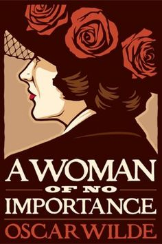 A Woman of No Importance. Irish Classical Theatre Company.