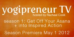 www.theyogipreneur.com #YogiTV Season Premier on May 1!