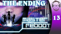 Master Reboot - THE END - Gameplay Playthrough Part 13 (+playlist)