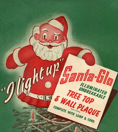 1940 Santa-Glo tree top decoration - I have this Santa light in it's original box. Loved it as a child and now my grandchildren love it!