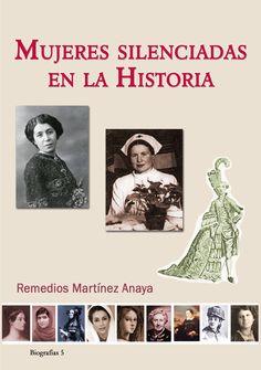 Título: Mujeres silenciadas en la historia Autora: Remedios Martínez Anaya The Book Thief, I Love Books, Book Lists, Girl Power, Book Worms, Psychology, Ebooks, Education, Writing
