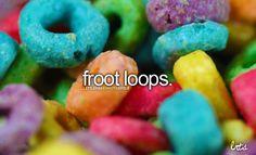 Alex, my best friend calls me fruit loop, in a good way! & she's honeycomb! haha!