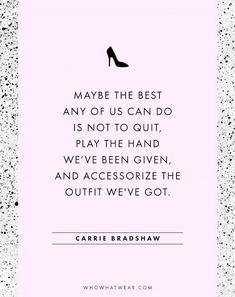 New Fashion Quotes Carrie Bradshaw Words Ideas City Quotes, Movie Quotes, Funny Quotes, Great Quotes, Quotes To Live By, Inspirational Quotes, Sassy Quotes, The Words, Carrie Bradshaw Quotes