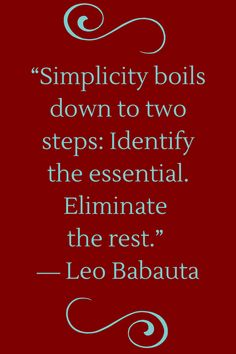 Identify the essential; eliminate the rest. ~courtesy Leo Babauta (Two Step Quotes) Wisdom Quotes, Me Quotes, Motivational Quotes, Inspirational Quotes, Simplicity Quotes, Leo Babauta, Organization Quotes, The Words, Entp