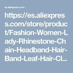 https://es.aliexpress.com/store/product/Fashion-Women-Lady-Rhinestone-Chain-Headband-Hair-Band-Leaf-Hair-Clip-Jewelry/1314178_32781198261.html