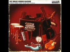 The Urban Voodoo Machine - Getting Hot, Going Down
