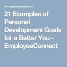 21 personal development goals examples designed to enhance your quality of life, achieving more, becoming stronger, more confident version of ourselves. How To Better Yourself, Personal Development, Reflection, Wellness, Goals, Learning, Life, Studying, Career