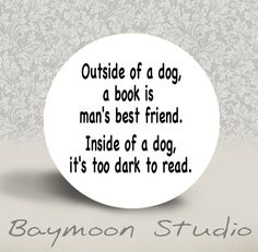 Groucho Marx  Outside of a Dog a Book is Man's door BAYMOONSTUDIO, $2.00