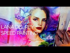 """[SPEED PAINTING] Lana Del Rey oil on canvas - """"Chameleon Soul"""" - YouTube"""