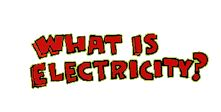 What is Electricity? Learn the facts about electricity and discover some tips that'll help you and your family use energy wisely.