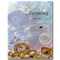Swimmy by Leo Lionni  another childhood favorite
