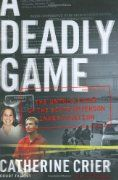 A Deadly Game: The Untold Story of the Scott Peterson Investigation:Amazon:Books