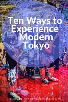 Top 10 Ways to Experience Modern Tokyo