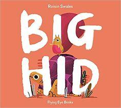 Big Hid: Amazon.co.uk: Roisin Swales: 9781911171300: Books