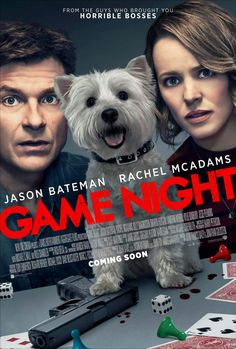FEBRUARY '18. Game Night Unlimited Screening. Easy watch, enjoyed it more than I'd expected!