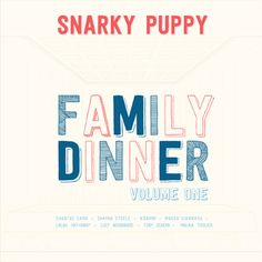 Snarky Puppy Album - Family dinner - #cover #album #snarky #puppy #jazz #fusion #music