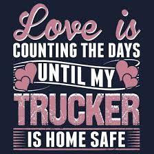 my trucker - Google Search Truckers Girlfriend, Girlfriend Quotes, Wife Quotes, Husband Quotes, Boyfriend Quotes, Wisdom Quotes, Qoutes, Truck Driver Wife, Truck Drivers