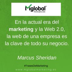 En la actual era del marketing y la Web 2.0, la web de una empresa es la clave de todo su negocio. Marcus Sheridan #FrasesDeMarketing #MarketingRazonable #MarketingQuotes