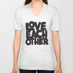 Love Each Other V-Neck T-Shirt by Matthew Taylor Wilson on Society6  @society6 #society6 #products #design #shop #shopping #buy #sale #fun #gift #idea #accessory #accessories #home #decor #style #fashion #art #digital #contemporary #cool #hip #awesome #awesomeness #chic #tee #tshirt #clothing #apparel #women #men