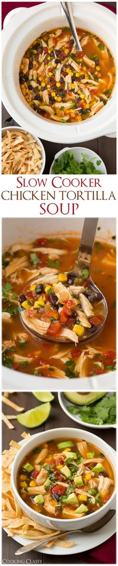 Slow Cooker Chicken Tortilla Soup - this is definitely going to be added to our dinner rotation LOVED it and it's so easy! View Recipe More Recipes