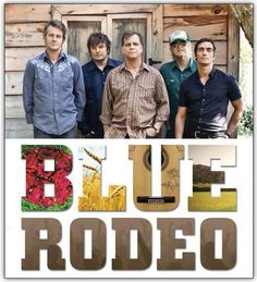 Blue Rodeo - Saw these guys at Sun Country Jamboree Music Express, Kinds Of Music, Music Bands, Rodeo, Concerts, Rock Bands, Ears, Legends, Musicals