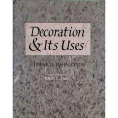 Decoration and Its Uses: Edward Johnston