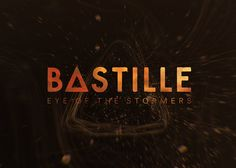 Bastille: Eye of the Stormers