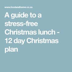A guide to a stress-free Christmas lunch - 12 day Christmas plan Christmas Lunch, Day Plan, Stress Free, Xmas Ideas, How To Plan, Living Spaces