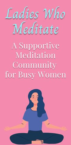 In Ladies Who Meditate, I teach AWESOME hard-working women meditation techniques that reduce stress in just 10 minutes a day. Free group meditation classes take place every Monday.