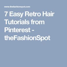 7 Easy Retro Hair Tutorials from Pinterest - theFashionSpot