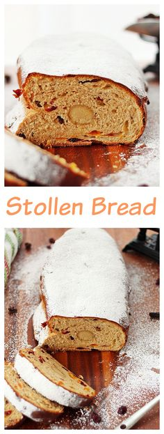 Stollen - A slightly sweet German bread packed with rum soaked fruit and marzipan and dusted with powder sugar for a winter look.