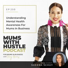 Understanding Mental Health Awareness For Mums In Business - Podcast Episode 250   Mums With Hustle: Helping Mums start, market and grow a profitable online business they love! #MumsWithHustle #MWHPodcast #socialmediamarketing #smm #socialmedia #podcast