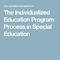 The Individualized Education Program Process in Special Education