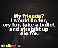 finding a new friend quotes sayings | friendship quotes - would die for