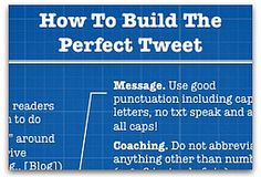Infographic: How to build the perfect tweet \\   Yes, there is a wrong way to tweet—or, at least, an ineffective way. Follow this blueprint to ensure your tweets spread your brand's message.