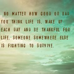Great uplifting quote for a bad day, just like mine was. so happy the day's almost over
