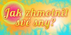 Jak zhmotnit své sny Tarot, Keto Diet For Beginners, Feng Shui, Reiki, Neon Signs, Mantra, Quotes, Hampers, Quotations