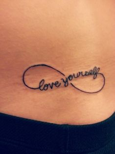 Love yourself infinity tattoo for girls