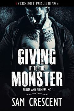 Giving It to the Monster (Saints and Sinners MC Book by [Crescent,Sam] I Love Books, Good Books, Books To Read, My Books, Amazing Books, Best Book Covers, Wattpad Books, I Love Reading, Reading Lists