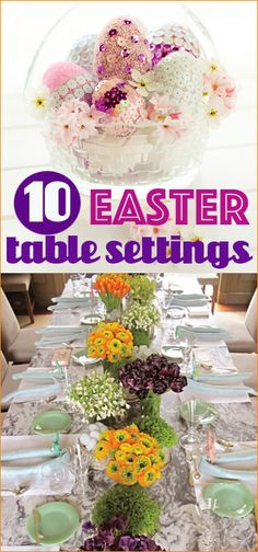 10 Easter Table Settings.  Sweet ways to decorate your tables at Easter.  Keep it simple or glam up your seating with these great ideas.